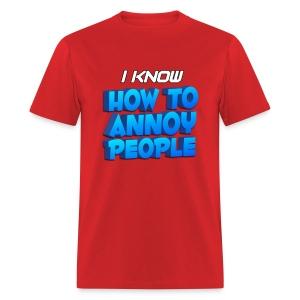 Men's How To Annoy T-Shirt - Men's T-Shirt