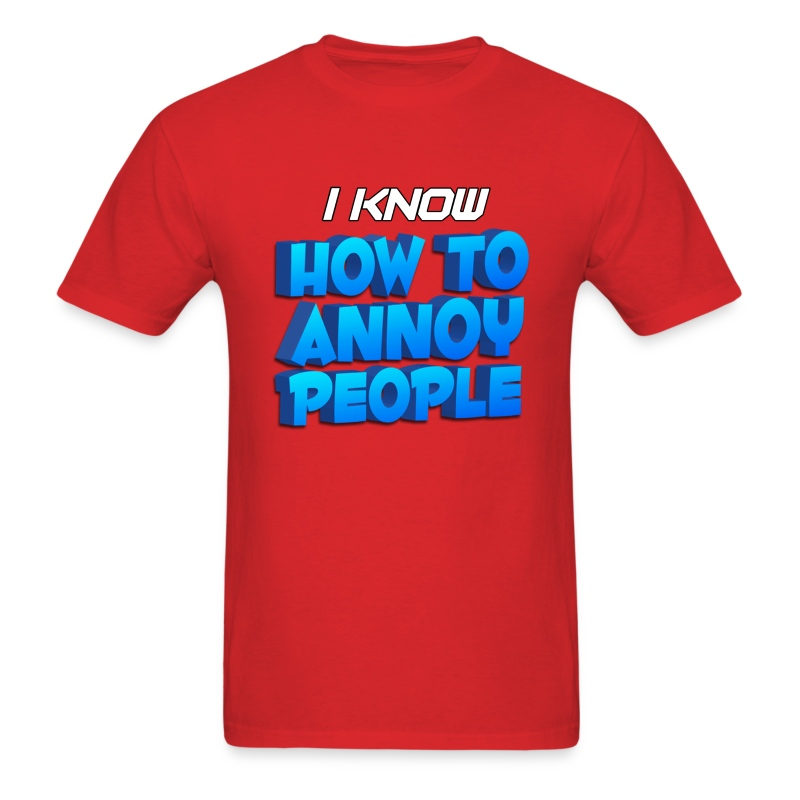 Men's How To Annoy T-Shirt - Men's T-Shirt