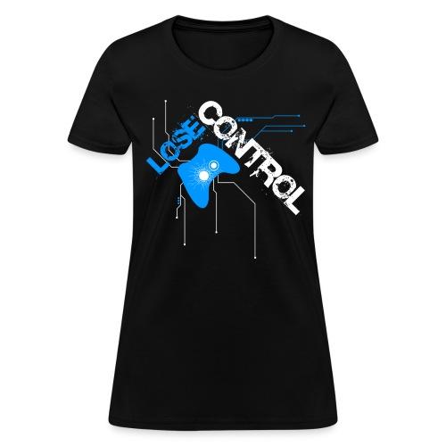 Lose Control (Women's Shirt) - Women's T-Shirt