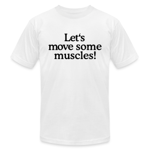 Let's move some muscles (Men's fitness t-shirt white) - Men's T-Shirt by American Apparel