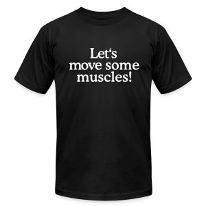 Let's move some muscles (Men's fitness t-shirt black) - Men's T-Shirt by American Apparel