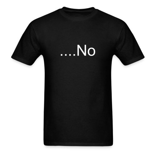 No T-Shirt - Men's T-Shirt