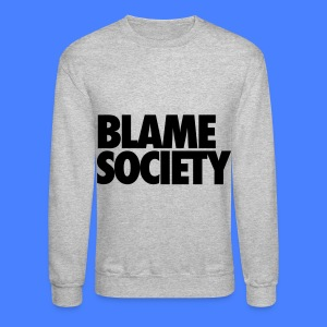 Blame Society Long Sleeve Shirts - Crewneck Sweatshirt