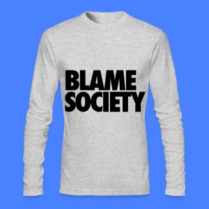 Blame Society Long Sleeve Shirts - Men's Long Sleeve T-Shirt by Next Level