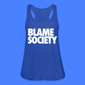 Blame Society Tanks - Women's Flowy Tank Top by Bella