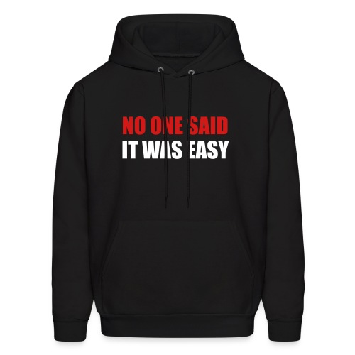 Not Easy - Men's Hoodie