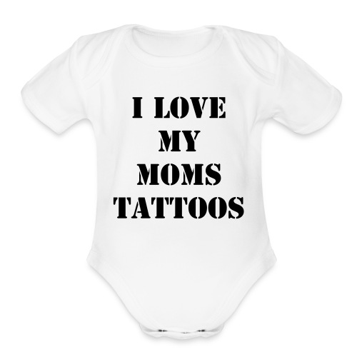 I Love My Moms Tattoos - Black - Organic Short Sleeve Baby Bodysuit