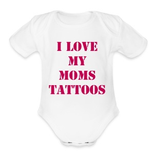 I Love My Moms Tattoos - Hot Pink - Short Sleeve Baby Bodysuit