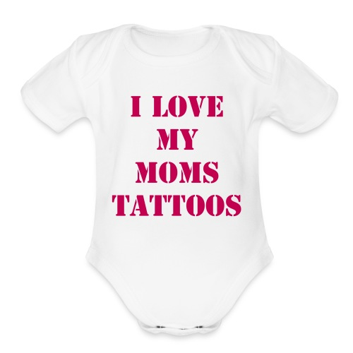 I Love My Moms Tattoos - Hot Pink - Organic Short Sleeve Baby Bodysuit