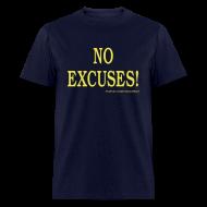 T-Shirts ~ Men's T-Shirt ~ NO EXCUSES!