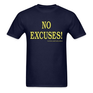 NO EXCUSES! - Men's T-Shirt