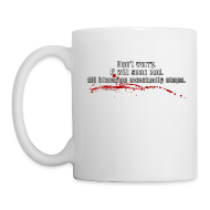 Mugs & Drinkware ~ Coffee/Tea Mug ~ All Bleeding Stops Coffee Mug