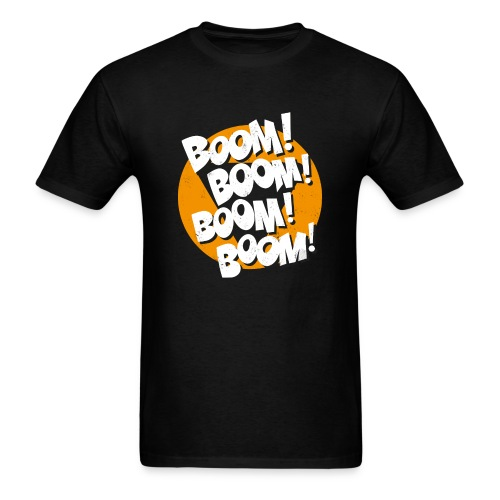 Boom! Boom! Boom! Boom! - Black - Men's T-Shirt
