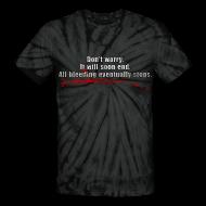 T-Shirts ~ Unisex Tie Dye T-Shirt ~ All Bleeding Stops - Unisex Tie-Dye Shirt