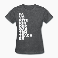 Favorite Kindergarten Teacher Women's T-Shirts