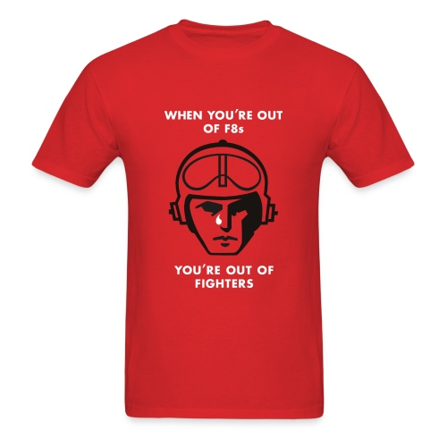 When You're Out of F-8s - Red - Men's T-Shirt