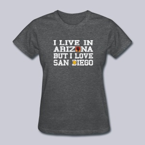 Live Arizona Love San Diego - Women's T-Shirt