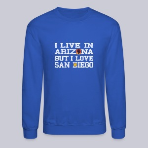 Live Arizona Love San Diego - Crewneck Sweatshirt