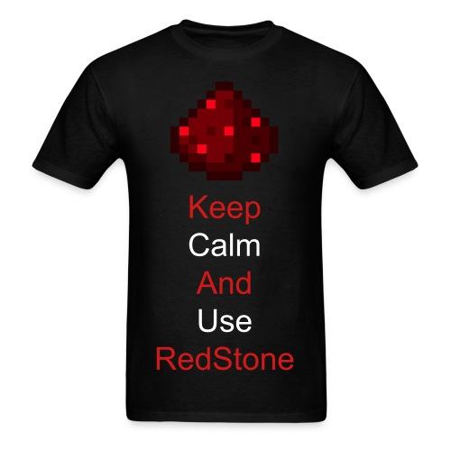 Keep Calm And Use RedStone - Men's T-Shirt