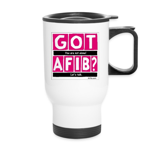 Cutter Got A-Fib You're Not Alone Let's Talk^ - Travel Mug