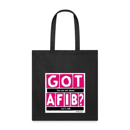Cutter Got A-Fib You're Not Alone Let's Talk^ - Tote Bag
