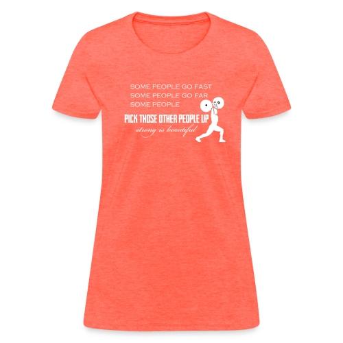 Pick People Up Women's shirt - Women's T-Shirt