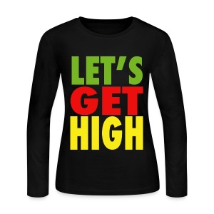 Let's Get High Womens Girls Long Sleeve Shirt - Women's Long Sleeve Jersey T-Shirt