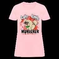 Women's T-Shirts ~ Women's T-Shirt ~ Cute Little Murderer