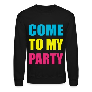 Come To My Party Neon Crewneck Sweatshirt - Crewneck Sweatshirt