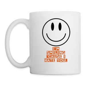 I'm Smiling 'Cause I Hate You Mug - Coffee/Tea Mug