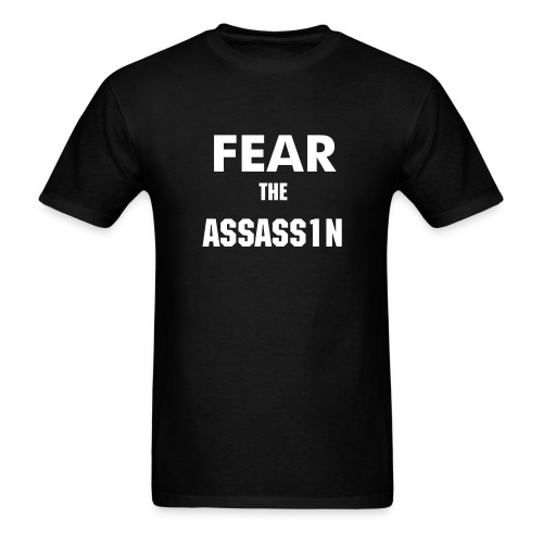 FEAR THE ASSASS1N - Men's T-Shirt