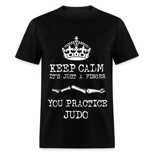 keep calm its just a finger you practice judo - Men's T-Shirt