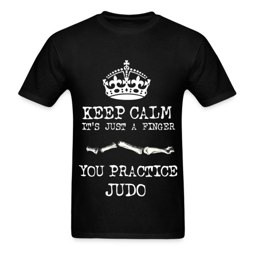 keep calm its just a finger you practice judo - Men's T-Shirt