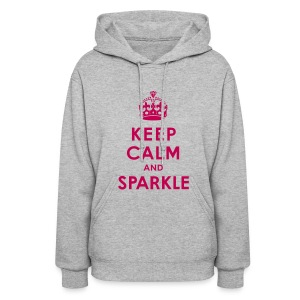 Keep calm and sparkle hoodie - Women's Hoodie
