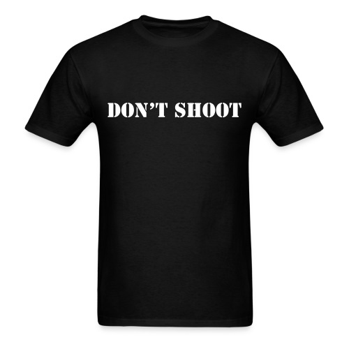 Don't Shoot T-Shirt - Men's T-Shirt