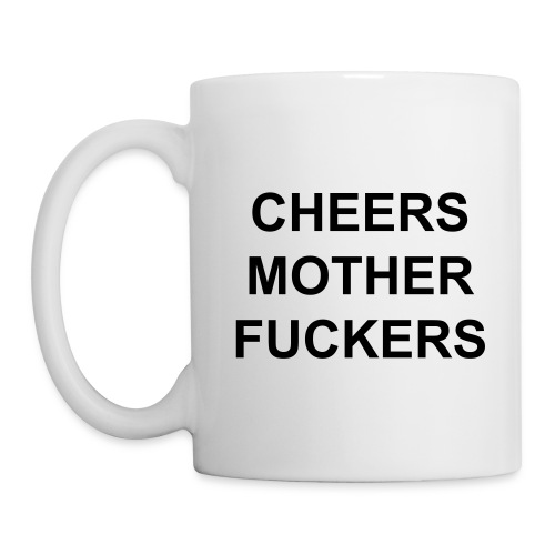 OfficialGATG Cheers Motherfuckers Mug - Coffee/Tea Mug
