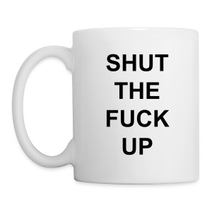 OfficialGATG STFU Mug - Coffee/Tea Mug