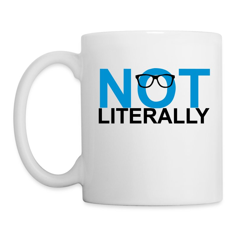 Not Literally Mug - Coffee/Tea Mug