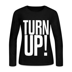 Turn Up! Womens GIrls Long Sleeve Shirt - Women's Long Sleeve Jersey T-Shirt