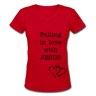 Women's T-Shirts ~ Women's V-Neck T-Shirt ~ Falling in love with JESUS