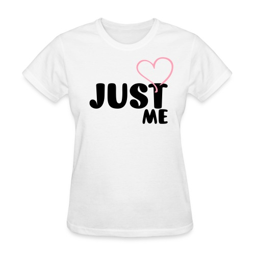 Ladies Just Me T-Shirt - Women's T-Shirt