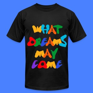 What Dreams May Come T-Shirts - Men's T-Shirt by American Apparel