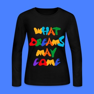 What Dreams May Come Long Sleeve Shirts - Women's Long Sleeve Jersey T-Shirt