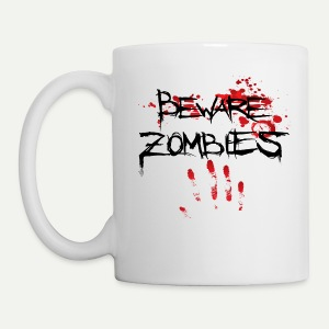 Beware Zombies - Coffee/Tea Mug