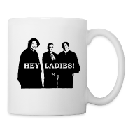 Mugs & Drinkware ~ Coffee/Tea Mug ~ Hey Ladies! Mug
