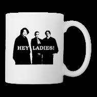 Mugs & Drinkware ~ Coffee/Tea Mug ~ Hey Ladies! Mug