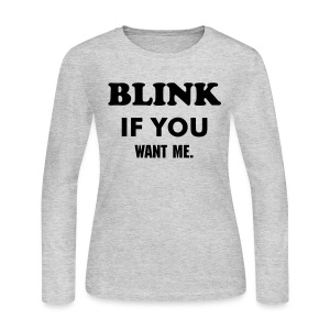 Blink if you want me - Women's Long Sleeve Jersey T-Shirt