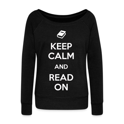 Keep Calm and Read On - Women's Wideneck Sweatshirt