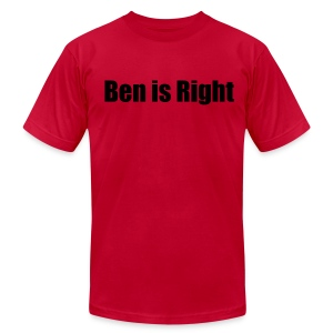 Ben is Right Shirt - Double Sided - Men's T-Shirt by American Apparel