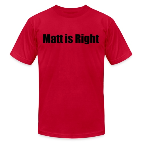 Matt is Right Shirt - Double Sided - Men's Fine Jersey T-Shirt